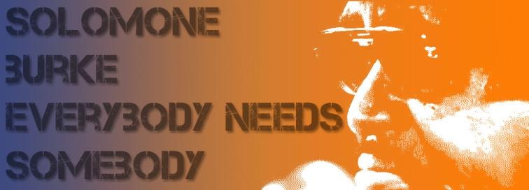 Everybody needs Somebody - Solomon Burke (1964)